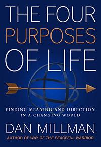 Дэн Миллмэн «Четыре жизненных цели. Как найти смысл и направление в изменяющемся мире»