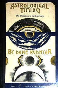 Дейн Радьяр «Астрологический тайминг: Переход в новую эру»
